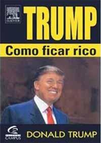 Trump: Como Ficar Rico – Donald Trump e Meredith McIver