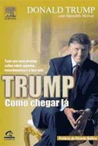 Trump: Como Chegar Lá - Donald Trump e Meredith McIver