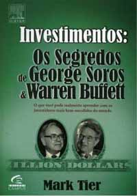 Investimentos: Os Segredos de George Soros & Warren Buffett – Mark Tier