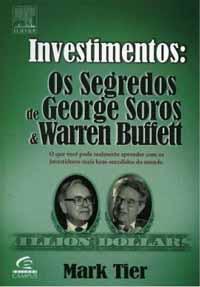 Investimentos: Os Segredos de George Soros & Warren Buffett - Mark Tier