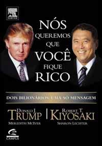 Nós Queremos Que Você Fique Rico – Donald Trump e Robert Kiyosaki