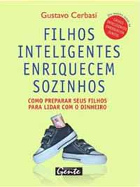 Filhos Inteligentes Enriquecem Sozinhos – Gustavo Cerbasi