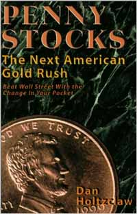 Penny Stocks: The Next American Gold Rush - Dan Holtzclaw