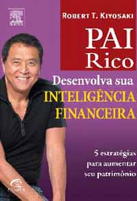 Desenvolva Sua Inteligência Financeira – Robert Kiyosaki