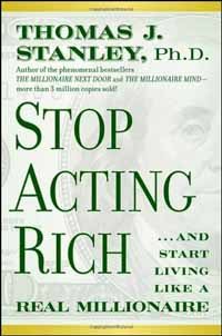Stop Acting Rich - Thomas Stanley