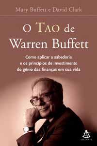 O Tao de Warren Buffett – Mary Buffett e David Clark