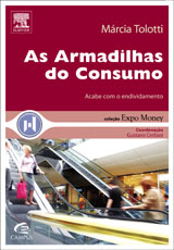 As Armadilhas do Consumo - Márcia Tolotti