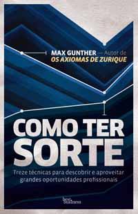 Como Ter Sorte - Max Gunther