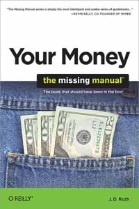 Your Money: The Missing Manual - J.D. Roth