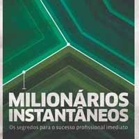 Milionários Instantâneos – Max Gunther