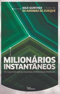 Milionários Instantâneos - Max Gunther