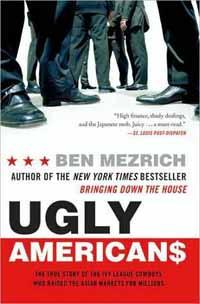 Ugly Americans – Ben Mezrich