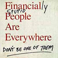 Financially Stupid People Are Everywhere – Jason Kelly