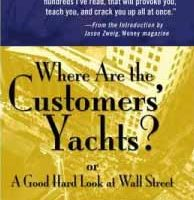 Where Are The Customers' Yachts? – Fred Schwed Jr.