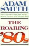 The Roaring 80s - Adam Smith