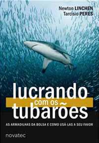 Lucrando com os Tubarões - Newton Linchen e Tarcísio Peres