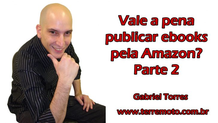 Vale a pena publicar ebooks pela Amazon? – Parte 2