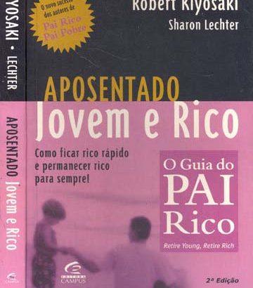 Aposentado Jovem e Rico – Robert Kiyosaki e Sharon Lechter