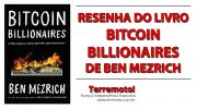 Bitcoin Billionaires, de Ben Mezrich
