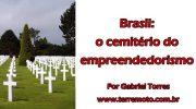 Brasil: o cemitério do empreendedorismo