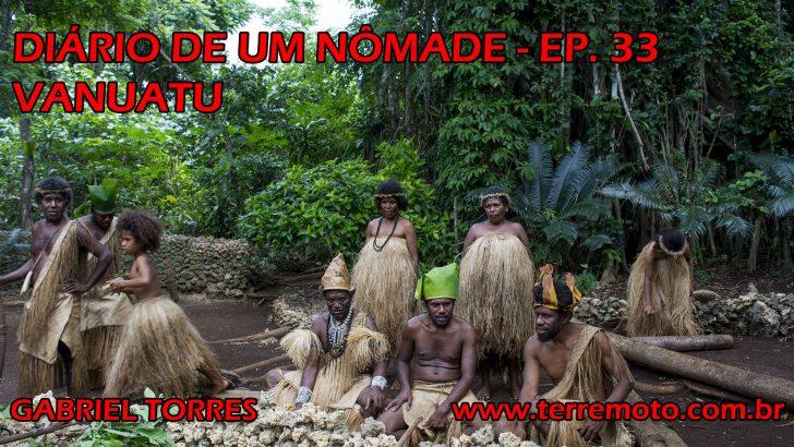 Diário de um nômade – Ep. 33 (Vanuatu)