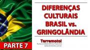 Diferenças culturais: Brasil vs. Gringolândia – Parte 7