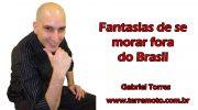 Fantasias de se morar fora do Brasil