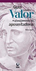 Guia Valor Econômico de Planejamento da Aposentadoria - Mara Luquet