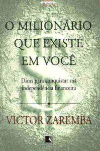 O Milionário Que Existe em Você - Victor Zaremba
