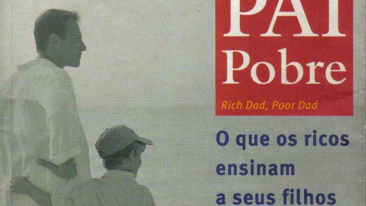 Pai Rico, Pai Pobre – Robert Kiyosaki e Sharon Lechter