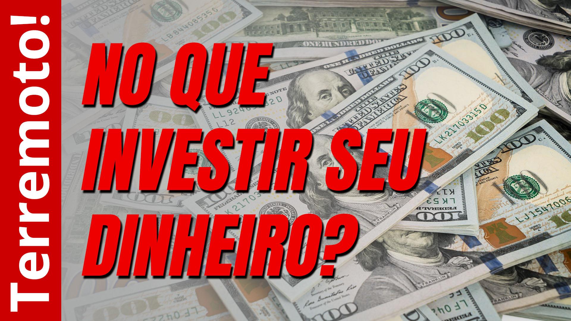 No que investir seu dinheiro?