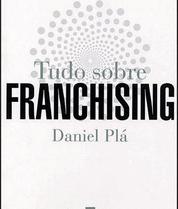 Tudo Sobre Franchising – Daniel Plá